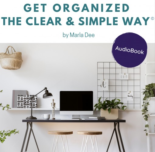 Clear & Simple, Audiobook, Cover Get Organized The Clear & Simple Way, Marla Dee