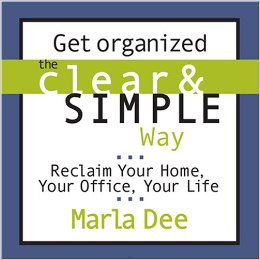 Clear & Simple, Marla Dee, Get Organized the Clear & Simple Way, Audiobook