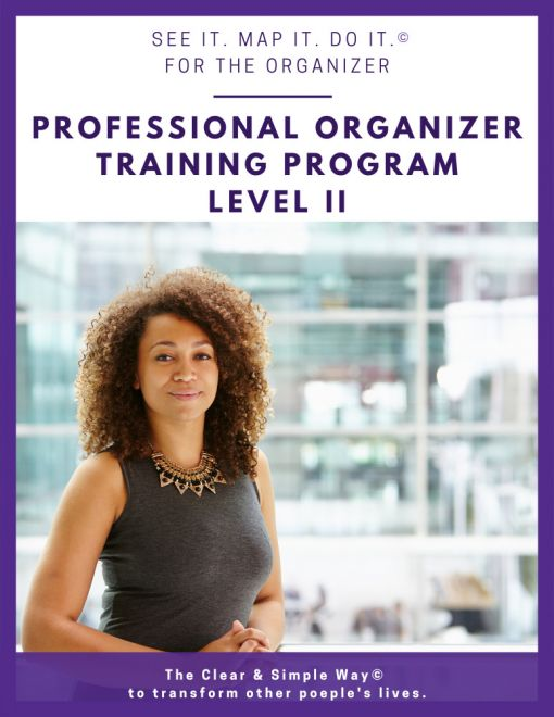 Clear & Simple, Marla Dee, Kate Fehr, Professional Organizer Training Program, Level II