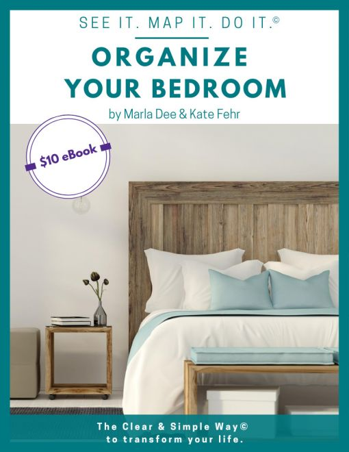 Clear & Simple, SEE IT. MAP IT. DO IT., Organize Your Bedroom