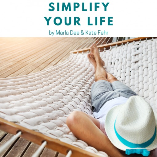 Clear & Simple, Simplify Your Life, Marla Dee, Kate Fehr