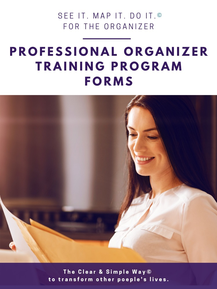Clear & Simple, Professional Organizer Training Program, Level I, Forms