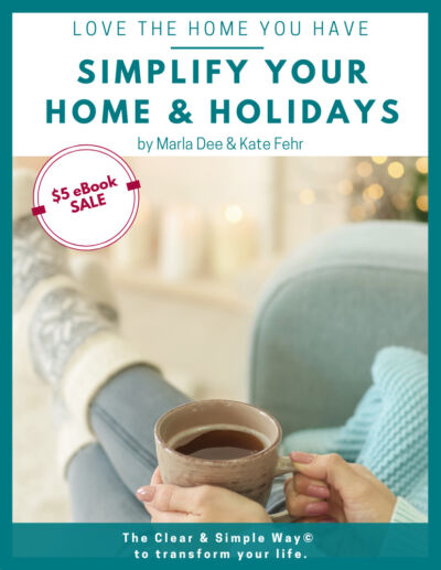 Clear & Simple, Marla Dee, Kate Fehr, SEE IT. MAP IT. DO IT., Simplify Your Home, Simplify Your Home & Holidays