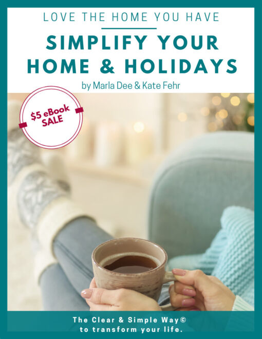 Clear & Simple, Marla Dee, Kate Fehr, SEE IT. MAP IT. DO IT., Simplify Your Home, Simplify Your Home & Holidays
