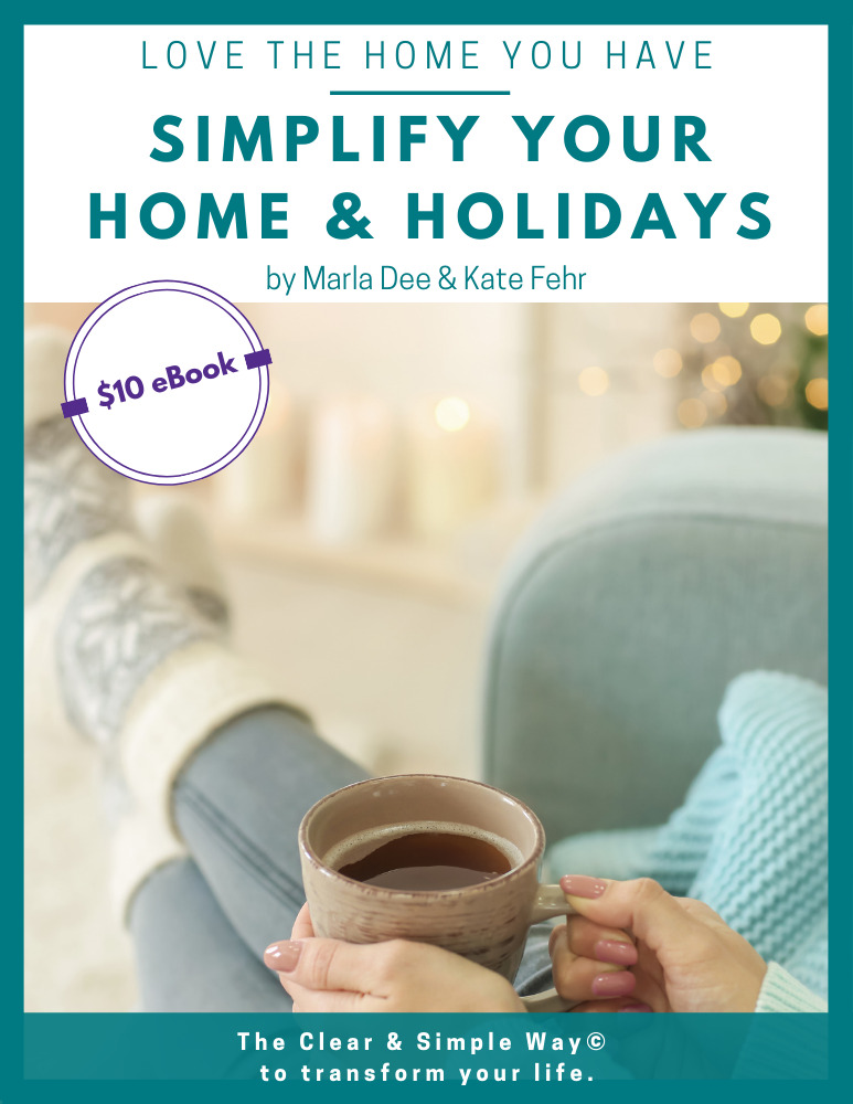 Clear & Simple, SEE IT. MAP IT. DO IT., Simplify Your Home, Simplify Your Holidays