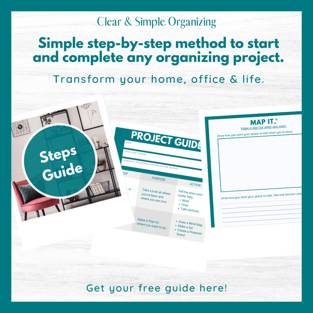 Clear & Simple, SEE IT. MAP IT. DO IT., Get Organized The Clear & Simple Way