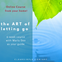 Marla Dee, Clear & Simple,ART Letting Go Online Course