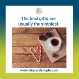 Clear & SIMPLE, The Best Gifts are Usually the Simplest