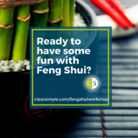 Clear & SIMPLE, Fun with Feng Shui Workshop