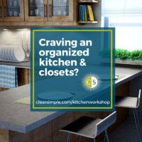 Clear & SIMPLE, Kitchen & Closets Workshop