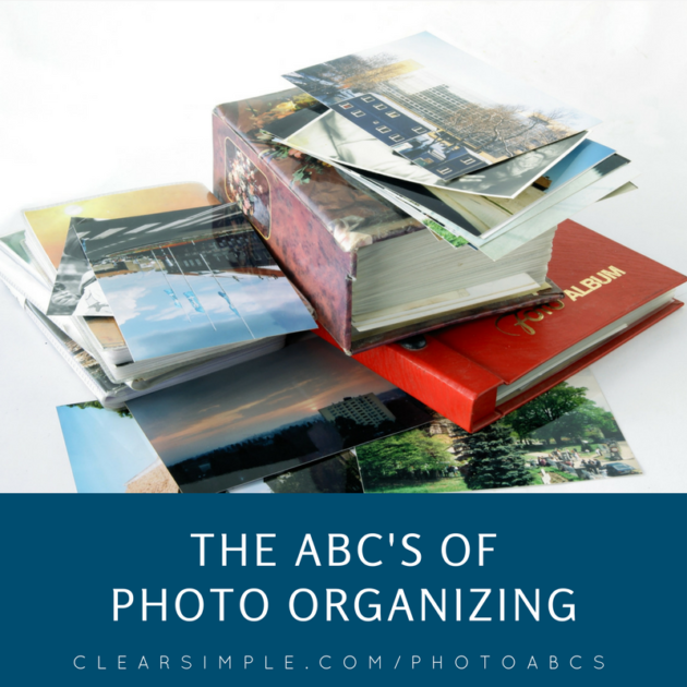 Clear & SIMPLE, Marla Dee, The ABC's of Photo Organizing