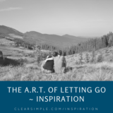 Clear & Simple, Marla Dee, The ART of Letting Go ~ Inspiration