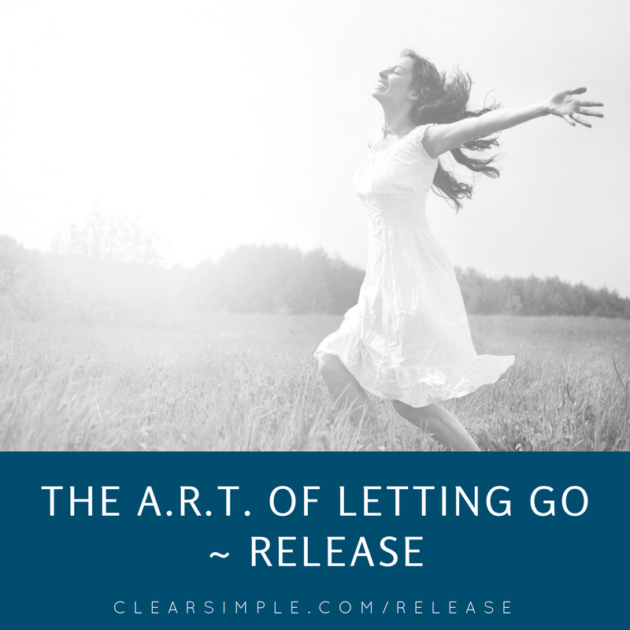 Clear & Simple, Marla Dee,The ART of Letting Go ~ Release