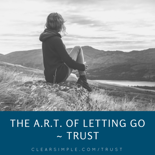 Clear & Simple, Marla Dee,The ART of Letting Go Trust