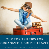 Clear & SIMPLE, Top Ten Tips for Travel